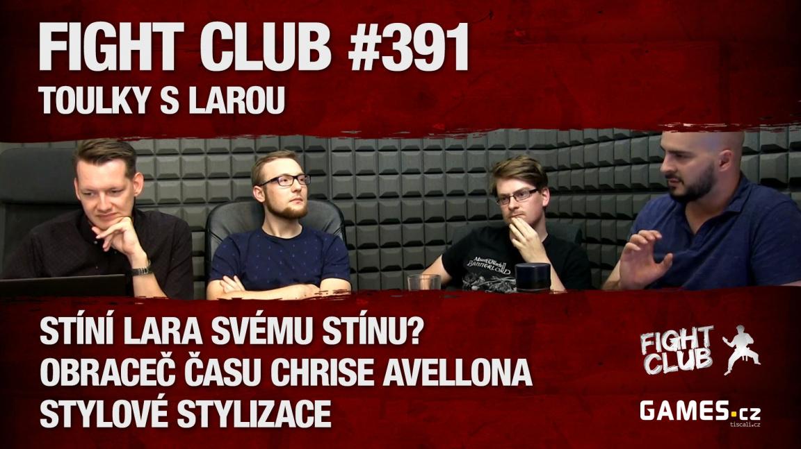 Fight Club #391: Toulky s Larou