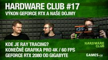 Hardware Club #17: Rozporuplné dojmy z GeForce RTX