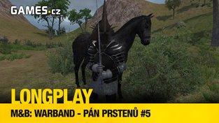 LongPlay – Warband – Pán Prstenů #5: Země Pánů koní