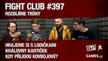 Fight Club #397: Rozbíjíme trůny