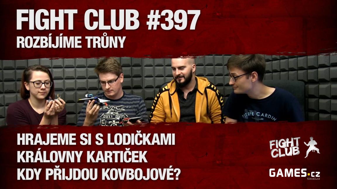 Fight Club #397: Rozbíjíme trůny