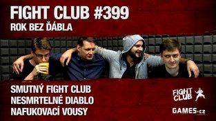 Fight Club #399: Rok bez ďábla
