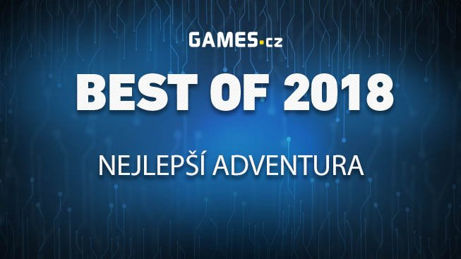 Best of 2018: Nejlepší adventura
