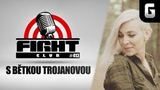 Sledujte Fight Club #413 s Alžbětou Trojanovou