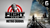 Sledujte Fight Club #414 o Metro Exodus