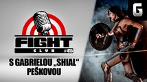 "Fight Club #415 s Gabrielou ""Shial"" Peškovou"