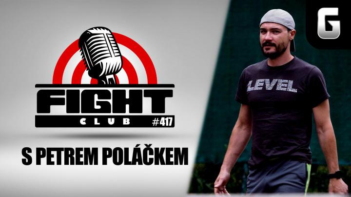 Sledujte Fight Club #417 s Petrem Poláčkem