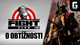 Fight Club #421 o obtížných hrách
