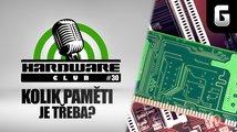 Hardware Club #30: Kolik paměti je třeba do herního PC?