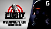 Fight Club #422 o Star Wars Jedi: Fallen Order