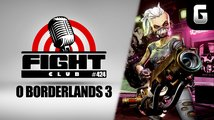 Sledujte Fight Club #424 o Borderlands 3