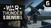 War Thunder s Dejvem – první část
