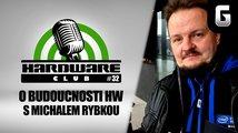 Hardware Club #32 s Michalem Rybkou