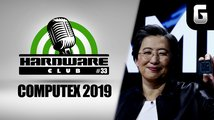Hardware Club #33 o Computex 2019