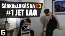 Šárka a Lukáš na E3 2019 #1: Jet lag