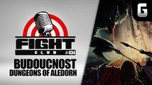 Sledujte Fight Club #434 nejen o problémech vývoje Dungeons of Aledorn
