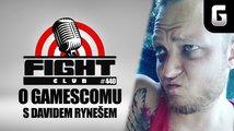 Fight Club #440 s Davidem Rynešem hlavně o Gamescomu