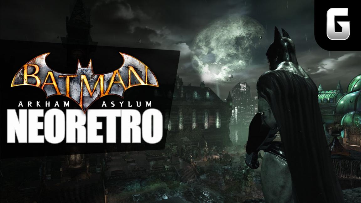 NeoRetro – hrajeme Batman: Arkham Asylum