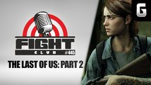 Sledujte Fight Club #445 o předplatném a The Last of Us: Part II