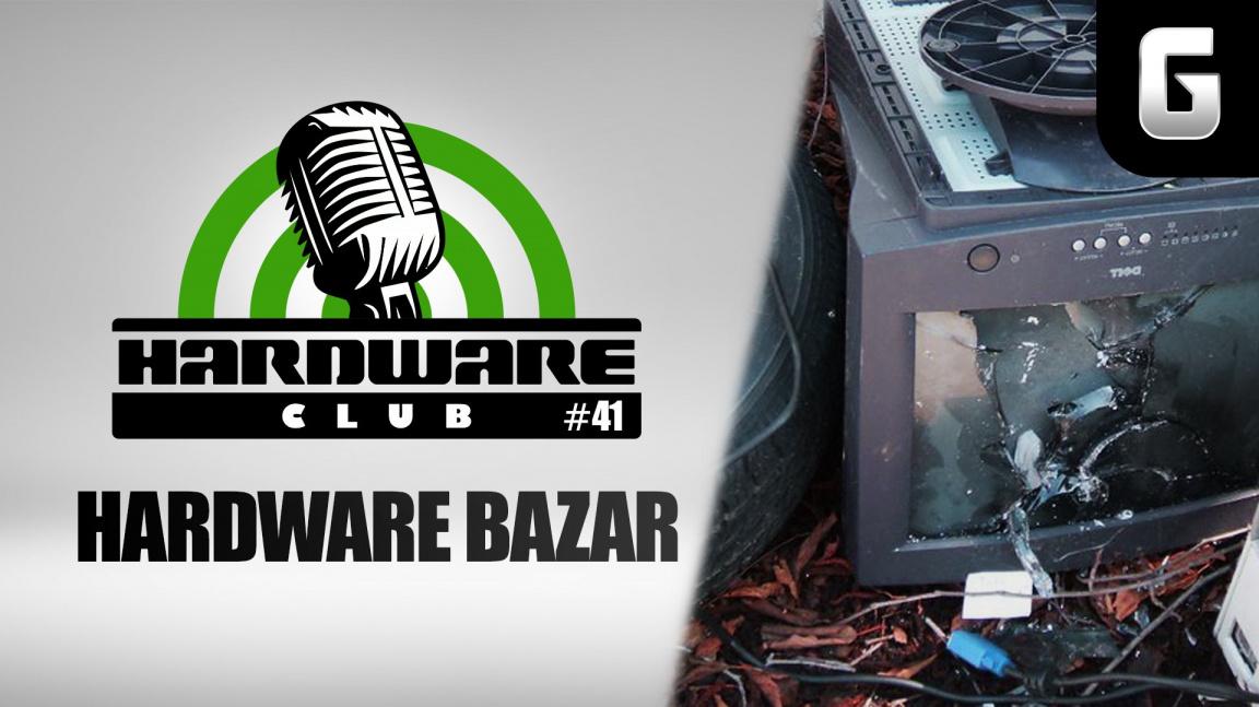 Hardware Club #41 o bazarovém hardware