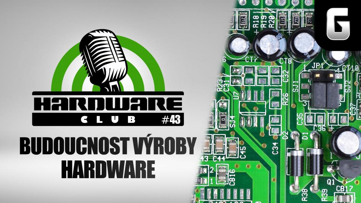 Hardware Club #43: Jak se bude vyrábět hardware po roce 2020?