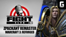 Fight Club #462: Warcraft 3: Reforged se nepovedl