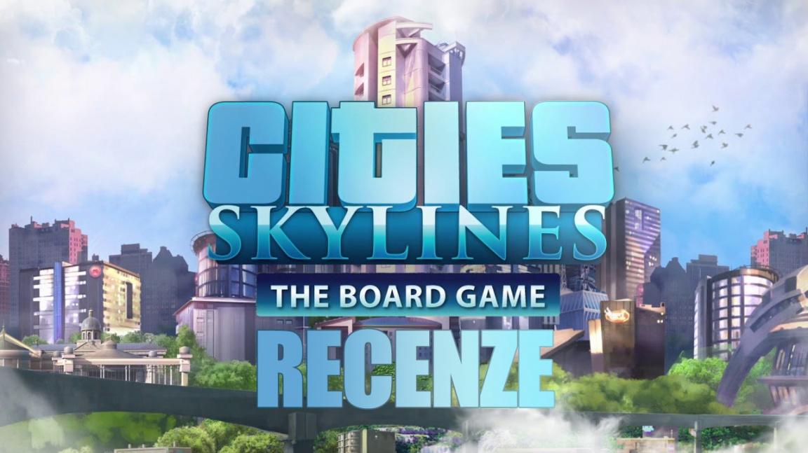 Deskovka Cities: Skylines: Společně vybudujeme zářné město, pokud nezkrachujeme...