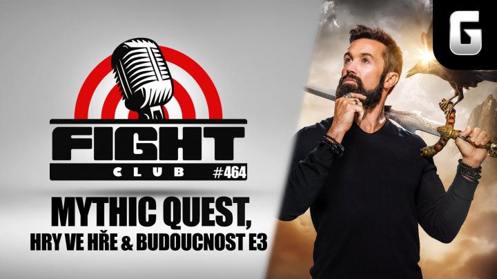 Fight Club #464 - Mythic Quest, hry ve hře a budoucnost E3