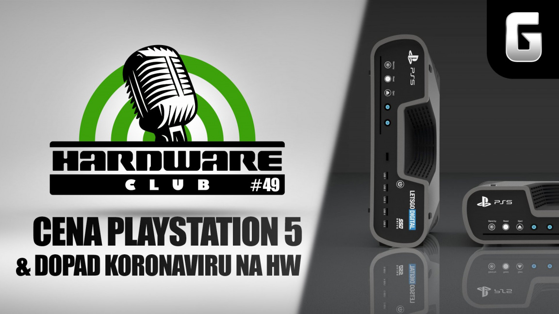 Hardware Club #49 o ceně PlayStation 5 a vlivech koronaviru na trh s HW
