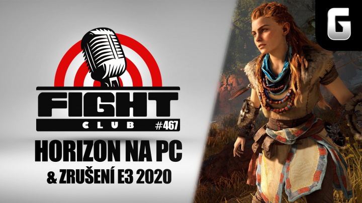 Fight Club #467 o Horizon: Zero Dawn na PC a zrušené E3