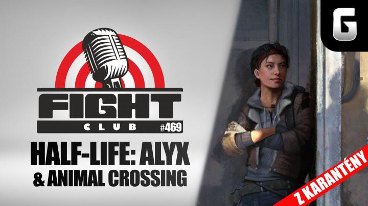 Fight Club #469 o Half-Life: Alyx a Animal Crossing