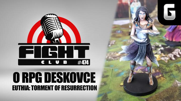 Sledujte Fight Club #474 s Tadeášem Spoustou o fantasy RPG deskovce Euthia: Torment of Resurrection