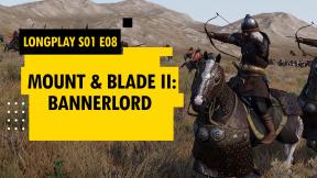 LongPlay - Mount & Blade II: Bannerlord S01E08