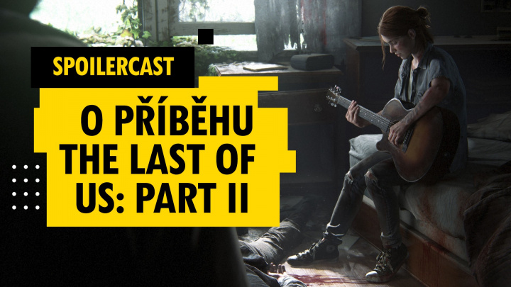 Spoilercast: The Last of Us: Part II