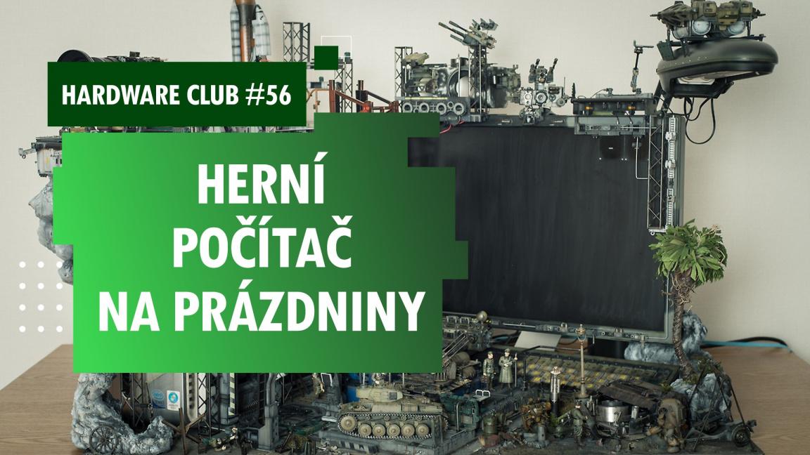 Hardware Club #56: Stavíme herní počítač na prázdniny