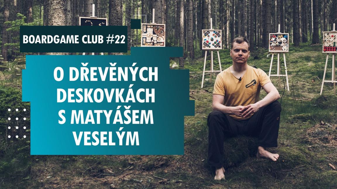 BoardGame Club #22 o českých dřevěných hrách s Matym
