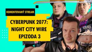 Sledujte s námi komentovaný přenos Night City Wire o Cyberpunku 2077 od 18:00