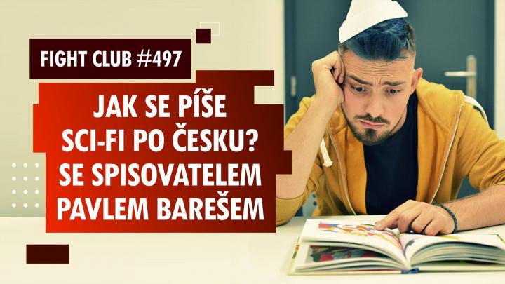 Fight Club #497 s Pavlem Barešem, českým autorem sci-fi