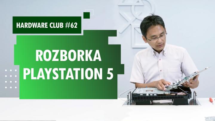 Hardware Club #62 o rozborce PlayStationu 5