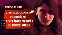 Fight Club #499 o problémech Vampire: The Masquerade - Bloodlines 2 a herním kalendáři