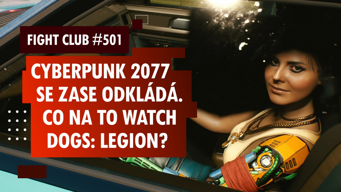 Sledujte Fight Club #501 o odkladu Cyberpunku 2077 a Watch Dogs: Legion