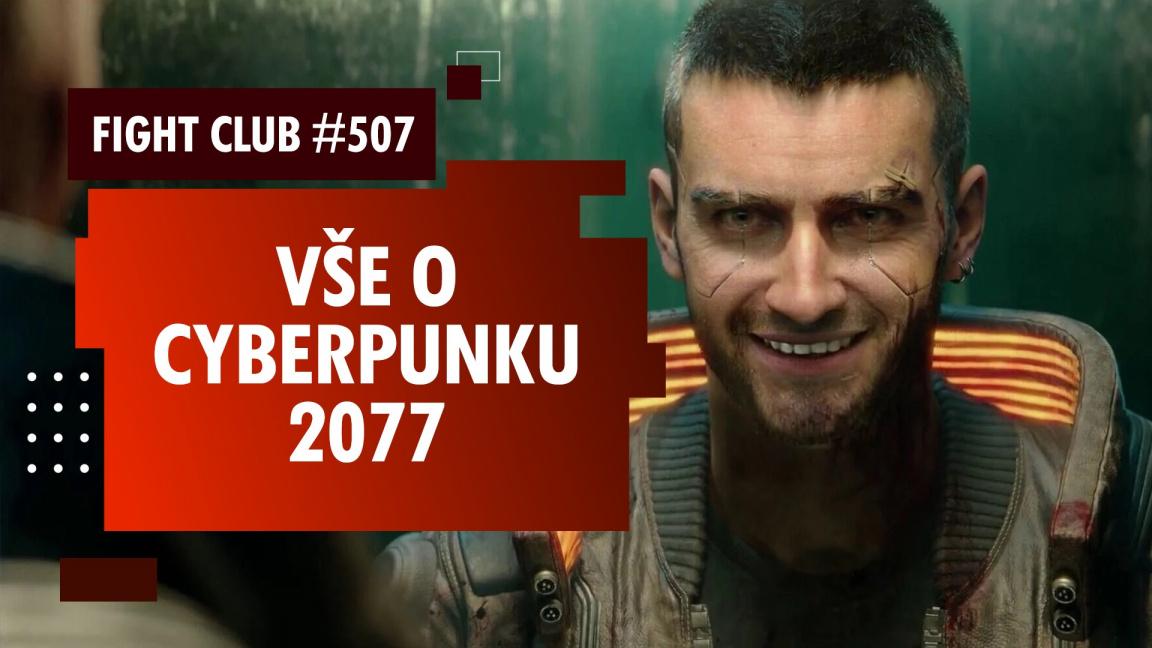Sledujte Fight Club #507 se vším, co potřebujete vědět o Cyberpunku 2077