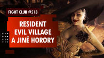 Fight Club #513: Bojíme se s Resident Evil Village a The Medium