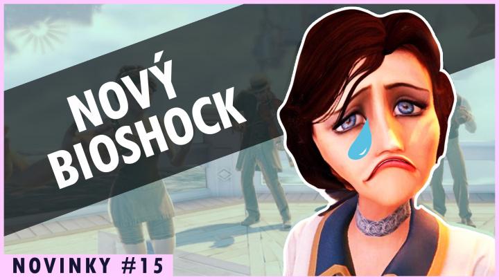 Informace o novém Bioshocku nepotěší – novinky 15. týdne