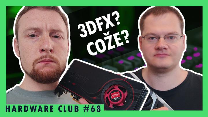 Hardware Club #67: Vstane 3dfx z popela? A co nová grafika od AMD?