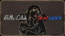 Billie Eilish Beat Saber