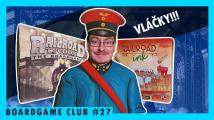 BoardGame Club #27 o vlacích a deskovkách