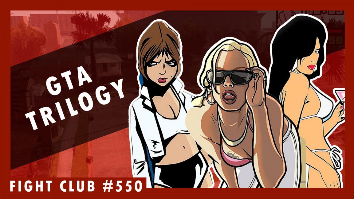 Sledujte Fight Club #550 o GTA Trilogy