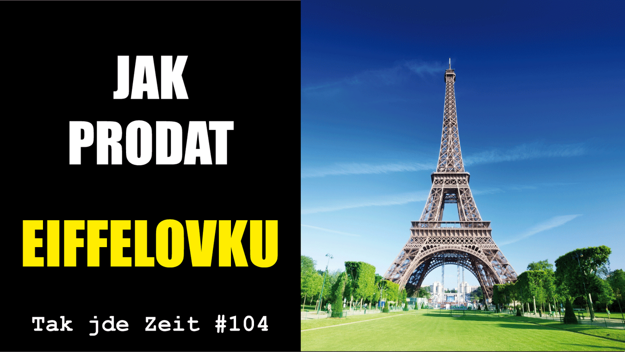 Komentář: Tak jde Zeit: Jak prodat Eiffelovku