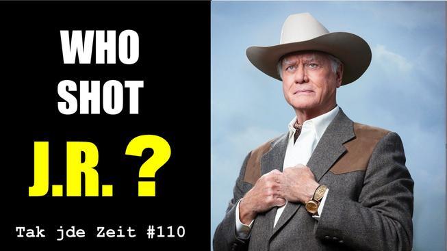 Tak jde Zeit: Who shot J.R.?